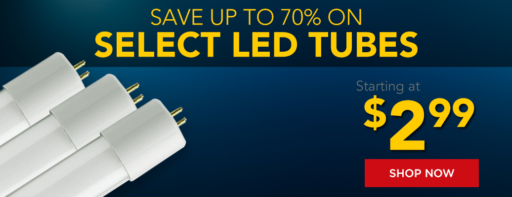 Save up to 70% on Select LED Tubes, Starting at $2.99